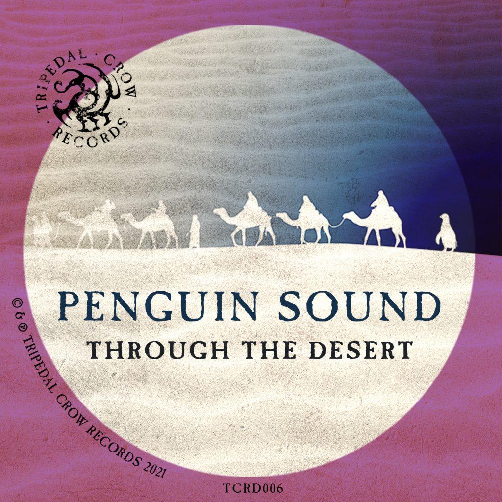 PENGUIN SOUND - Through The Desert EP